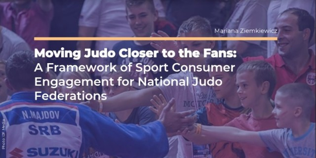 Moving Judo Closer to the Fans: A Framework of Sport Consumer Engagement for National Judo Federations