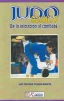 Judo Basico : De La Iniciacion Al Combate / Basic Judo