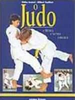 O Judo - a Técnica, a Táctica, a Prática - Didier Janicot
