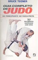Guia Completo de Judo - Tegner, Bruce