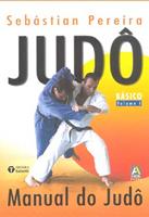 Judô: Manual do Judô: Básico - vol. 1